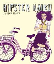 Cover of: Hipster Haiku | Siobhan Adcock