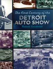 Cover of: The First Century of the Detroit Auto Show | Robert Szudarek