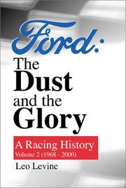 Cover of: Ford: The Dust and The Glory (A Racing History, Vol. 2: 1968-2000) | Leo Levine