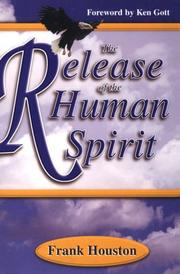 Cover of: The Release of the Human Spirit | Frank Houston