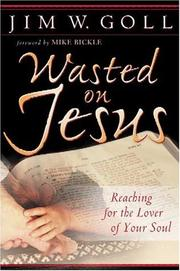 Cover of: Wasted on Jesus | Jim Goll
