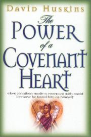 Cover of: The Power of a Covenant Heart | David J. Huskins