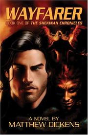 Cover of: Wayfarer (Shekinah Chronicles) (Shekinah Chronicles) | Matthew Dickens
