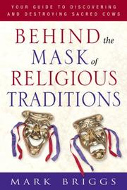 Cover of: Behind the Mask of Religious Traditions | Mark Briggs