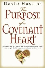 Cover of: The Purpose of a Covenant Heart | David Huskins