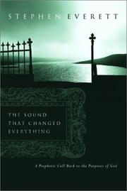 Cover of: Sound That Changed Everything | Stephen Everett