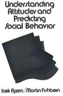 Cover of: Understanding attitudes and predicting social behavior by Icek Ajzen