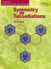 Cover of: Symmetry and Tessellations (Investigating Patterns, Grades 5-8) by Jill Britton