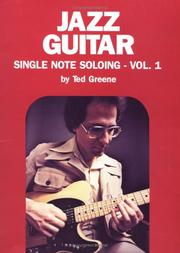 Cover of: Jazz Guitar Single Note Soloing, Volume 1 | Ted Greene