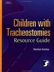 Cover of: Children With Tracheostomies Resource Guide | Marilyn  K. Kertoy