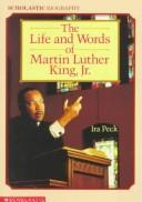 Cover of: Life and Words of Martin Luther King, Jr | IRA Peck