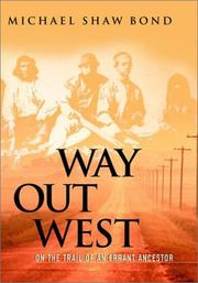 Cover of: Way out West by Michael Shaw Bond