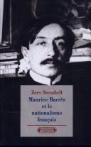 Cover of: Maurice Barrès et le nationalisme français | Zeev Sternhell