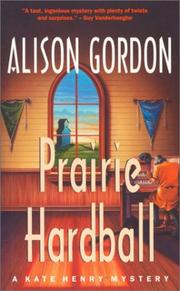 Cover of: Prairie Hardball (Kate Henry Series , No 5) by Alison Gordon