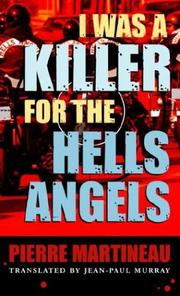 Cover of: I was a killer for the Hells Angels by Pierre Martineau