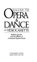 Cover of: Guide to opera & dance on videocassette by Levine, Robert