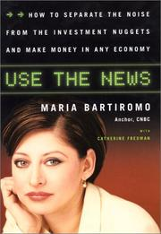 Cover of: Use the News | Maria Bartiromo