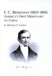 Cover of: E.C. Bridgman (1801-1861), America's first missionary to China by Michael C. Lazich