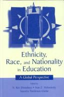 Cover of: Ethnicity, race, and nationality in education | Nobuo Shimahara, Ivan Z. Holowinsky