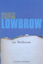 Cover of: From Lowbrow to Nobrow | Peter Swirski