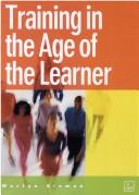 Cover of: TRAINING IN THE AGE OF THE LEARNER by MARTYN SLOMAN