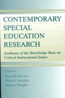 Cover of: Contemporary special education research | Russell Monroe Gersten, Sharon Vaughn