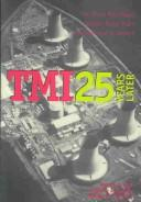 Cover of: TMI 25 years later | Bonnie A. Osif