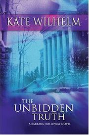 Cover of: The Unbidden Truth | Kate Wilhelm