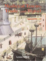 Cover of: Medieval Towns, Trade, and Travel (Medieval World) | Lynne Elliott