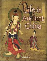 Cover of: Life In Ancient China (Peoples of the Ancient World) | Paul C. Challen