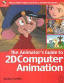 Cover of: The animator's guide to 2d computer animation | Hedley Griffin
