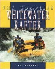 Cover of: The complete whitewater rafter | Bennett, Jeff