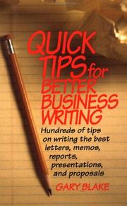 Cover of: Quick tips for better business writing | Gary Blake