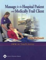 Cover of: Massage for the Hospital Patient and Medically Frail Client (LWW In Touch Series) by Gayle MacDonald