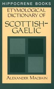 Cover of: Etymological Dictionary of Scottish-Gaelic | Alexander MacBain