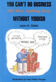 Cover of: You can't do business (or most anything else) without Yiddish | Leon H. Gildin