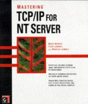 Cover of: Mastering TCP/IP for NT Server by Mark Minasi