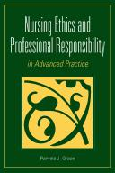 Cover of: Nursing ethics and professional responsibility in advanced practice by Pamela June Grace