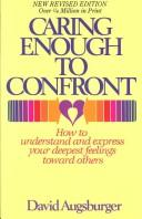 Cover of: Caring enough to confront by David W. Augsburger