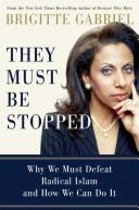 Cover of: They must be stopped by Brigitte Gabriel