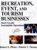 Cover of: Recreation, event, and tourism businesses by Robert E. Pfister