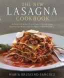 Cover of: The new lasagna cookbook | Maria Bruscino Sanchez