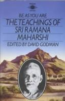 Cover of: Be as you are by Ramana Maharshi.