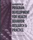 Cover of: Handbook of Program Development for Health Behavior Research & Practice | Steven Yale Sussman