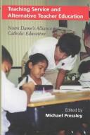 Cover of: Teaching Service and Alternative Teacher Education by Michael Pressley