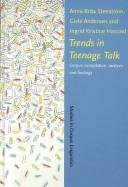 Cover of: Trends in teenage talk | Anna-Brita Stenström