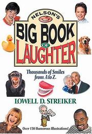 Cover of: Nelson's Big Book Of Laughter Thousands Of Smiles From A To Z | Lowell D. Streiker
