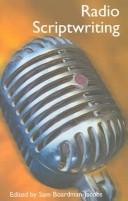 Cover of: RADIO SCRIPTWRITING; ED. BY SAM BOARDMAN-JACOBS | Sam Boardman-Jacobs