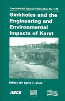 Cover of: Sinkholes and the engineering and environmental impacts of karst | Multidisciplinary Conference on Sinkholes and the Engineering and Environmental Impacts of Karst (9th 2003 Huntsville, Ala.)