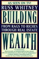 Cover of: Building wealth by Russ Whitney